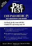 EMT-Paramedic (P)  PreTest Self Assessment and Review