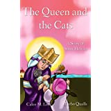 The Queen and the Cats (Faith in Action) ~ Calee M. Lee