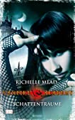 Vampire Academy 03: Schattenträume