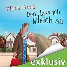 Den lass ich gleich an: (K)ein Single-Roman Hörbuch von Ellen Berg Gesprochen von: Tessa Mittelstaedt