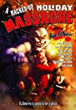 img - for A Hacked-Up Holiday Massacre: Halloween is Going to be Jealous book / textbook / text book