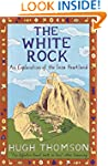 The White Rock: An Exploration of the...