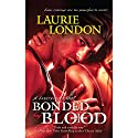 Bonded by Blood: A Sweetblood Novel Audiobook by Laurie London Narrated by Antonia Laury