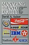 Managing Brand Equity: Capitalizing o...