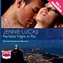 Reckless Night in Rio (       UNABRIDGED) by Jennie Lucas Narrated by Laurence Bouvard