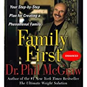 Family First: Your Step-By-Step Plan for Creating a Phenomenal Family | [Phil McGraw]