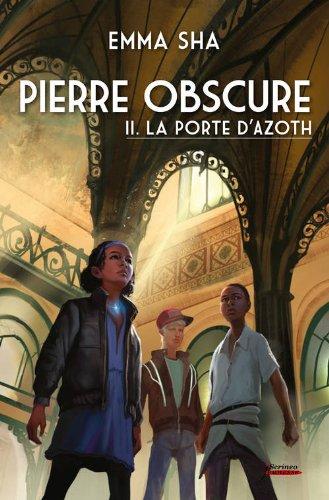 Pierre obscure, Tome 2 : La porte d'Azoth 51sT88ZHm-L