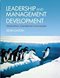 img - for Leadership and Management Development: Developing Tomorrow's Managers by Kevin Dalton (2010-06-24) book / textbook / text book