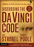 Discussing the Da Vinci Code Curriculum Kit : Examining the Issues Raised by the Book and Movie (DVD Included)