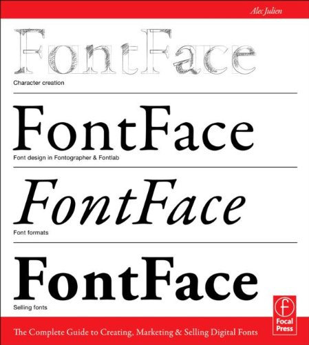 FontFace: The Complete Guide To Creating, Marketing