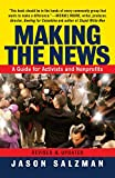 img - for Making the News: A Guide for Activists and Nonprofits book / textbook / text book