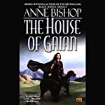 The House of Gaian (       UNABRIDGED) by Anne Bishop Narrated by Erik Synnestvedt
