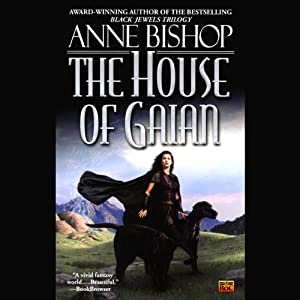 The House of Gaian | [Anne Bishop]