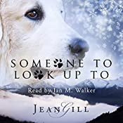 Someone to Look up To: The Story of a Special Dog   [Jean Gill]