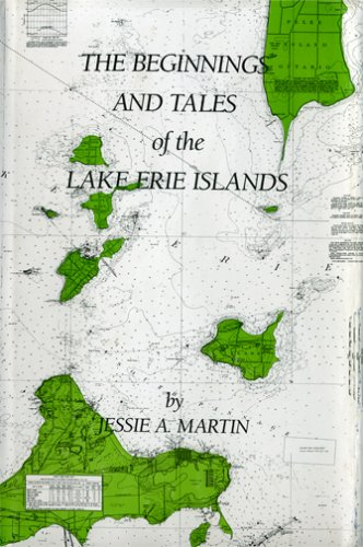The Beginnings and Tales of the Lake Erie Islands, JESSIE A. MARTIN