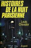 echange, troc Louis Chevalier - Histoires de la nuit parisienne, 1940-1960