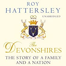 The Devonshires Audiobook by Roy Hattersley Narrated by Michael Jayston