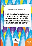 img - for When the Polls Lie: 100 Reader's Opinions a Crack in the Edge of the World: America and the Great California Earthquake of 1906 book / textbook / text book