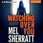 Watching Over You | Mel Sherratt