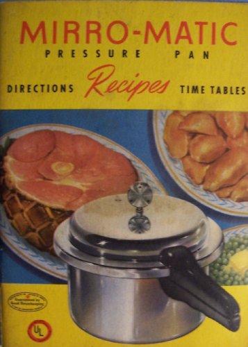Mirro-Matic: Pressure Pan- Directions, Recipes, Time Tables (Mirro Pressure Cooker Book compare prices)
