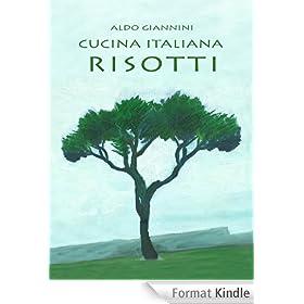 La CUCINA ITALIANA: RISOTTI (Italian Edition)