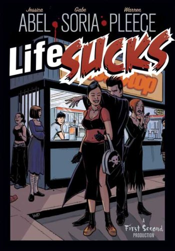Life Sucks by Jessica Abel and Gabriel Soria at Amazon.com