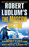 Robert Ludlum's The Moscow Vector: A Covert-One Novel