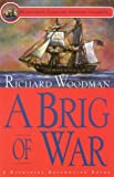 A Brig of War (A Nathaniel Drinkwater Novel) (Mariner's Library Fiction Classics) (1574091255) by Richard Woodman