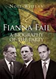 Fianna Fail: A Biography of the Party