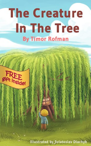 Children's Book: The Creature In The Tree (Imaginative and Fun, Ages 3-7)