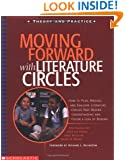 Moving Forward With Literature Circles: How to Plan, Manage, and Evaluate Literature Circles to Deepen Understanding and Foster a Love of Reading (Theory and practice)