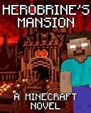 Legend of Herobrines Mansion: A Minecraft Novel (Based on True Story)