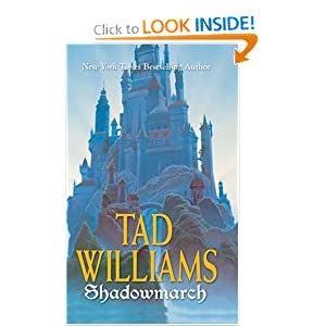Shadowmarch: Shadowmarch: Volume I by Tad Williams