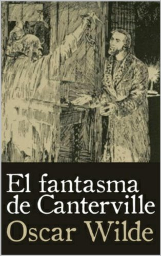 Oscar Wilde - El fantasma de Canterville (Spanish Translation) (Spanish Edition)