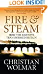 Fire and Steam: A New History of the...
