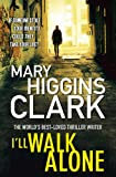 I'll Walk Alone Mary Higgins Clark