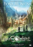 echange, troc Fiona McIntosh - La trilogie Valisar, Tome 3 : La Colère