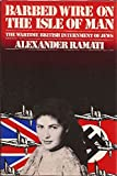 img - for Barbed wire on the Isle of Man: The wartime British internment of Jews book / textbook / text book