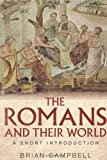 The Romans and their World: A Short Introduction (0300117957) by Campbell, Brian