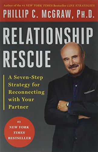 Relationship Rescue: A Seven-Step Strategy for Reconnecting with Your Partner, McGraw, Phillip C.