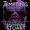 Tempting His Mate (A Werewolf Romance) (       UNABRIDGED) by Savannah Stuart, Katie Reus Narrated by Jeffrey Kafer
