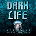 Dark Life (       UNABRIDGED) by Kat Falls Narrated by Keith Nobbs