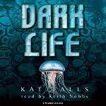 Dark Life (       UNABRIDGED) by Kat Falls Narrated by Keith Nobbs