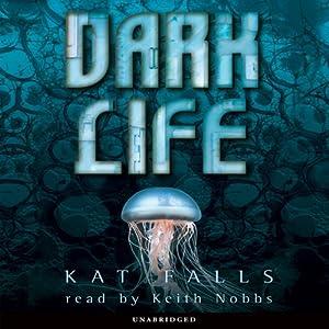 Dark Life | [Kat Falls]