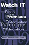 img - for Watch It: The Risks And Promises Of Information Technologies For Education book / textbook / text book