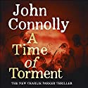 A Time of Torment: Charlie Parker, Book 14 Audiobook by John Connolly Narrated by To Be Announced