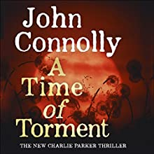 A Time of Torment: Charlie Parker, Book 14 Audiobook by John Connolly Narrated by Jeff Harding