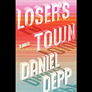 Loser's Town | [Daniel Depp]