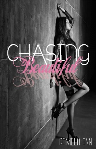 Chasing Beautiful (Chasing Series #1) by Pamela Ann