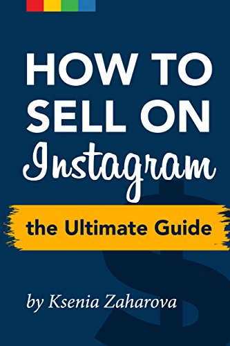 How to Sell on Instagram: The Ultimate Guide